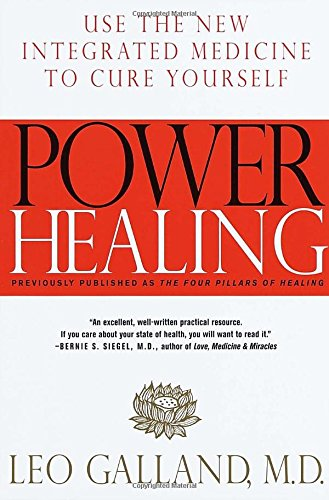 Power Healing: Use the New Integrated Medicine to Cure Yourself: Using the New Integrated Medicine to Cure Yourself