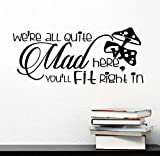 Wall Decal #2 We're all quite mad here you'll fit right in Mad Hatter wild mushrooms. Vinyl Wall Decal Decor Quotes Sayings Inspirational wall Art