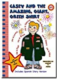 img - for Casey and the Amazing Giant Green Shirt (Character and Kindness Books) book / textbook / text book