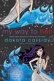 My Way to Hell (Paranormal Romance (Berkley))