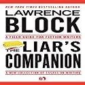 The Liar's Companion: A Field Guide for Fiction Writers (       UNABRIDGED) by Lawrence Block Narrated by Robert Sams