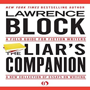 The Liar's Companion: A Field Guide for Fiction Writers | [Lawrence Block]
