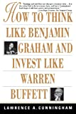 How to Think Like Benjamin Graham and Invest Like Warren Buf (0071409394) by Lawrence A. Cunningham,Lawrence Cunningham