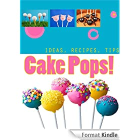 Creative Cake Pops: How to Make Cake Pops, Recipes, Tips, Pictures (English Edition)