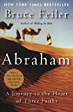 Abraham: A Journey to the Heart of Three Faiths (0060525096) by Bruce Feiler
