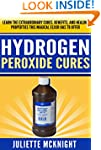 Hydrogen Peroxide Cures: Learn the Ex...