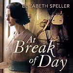 At Break of Day | Elizabeth Speller