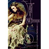 Wither (The Chemical Garden Trilogy) ~ Lauren DeStefano