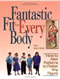 Fantastic Fit For Everybody: How to Alter Patterns to Flatter Your Figure (Rodale Sewing Book)