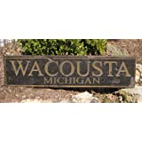 WACOUSTA, MICHIGAN - Rustic Hand Painted Wooden Sign - 9.25 X 48 Inches