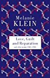 Love, Guilt and Reparation and other works 1921-1945 (0099752816) by Melanie Klein