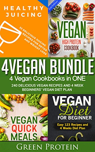 Vegan: 4Vegan Bundle: 4 Vegan Cookbooks in ONE: 240 Delicious Vegan Recipes And 4 Week Beginners' Vegan Die (Dairy Free, Gluten Free, Low Cholesterol, ... Healthy eating, Healthy, Cast Iron) by Green Protein