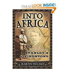 Into Africa: The Epic Adventures of Stanley and Livingstone by Martin Dugard