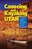 Search : Canoeing & Kayaking Utah: A Complete Guide to Paddling Utah's Lakes, Reservoirs & Rivers