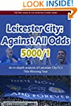 Leicester City 2015/16 : Against All...