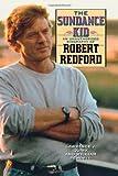 The Sundance Kid: A Biography of Robert Redford