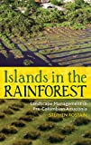 "BOOKS RECEIVED: Stephen Rostain, ""Islands in the Rainforest: Landscape Management in Pre-Columbian Amazonia"" (Left Coast Press, 2014)"