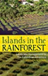 Islands in the Rainforest: Landscape...
