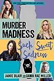 img - for Murder Madness Such Sweet Sadness (Kiss Kill Love Him Still) (Volume 2) book / textbook / text book
