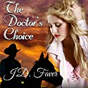 The Doctor's Choice: Badlands Audiobook by J.D. Faver Narrated by Anne Hancock