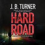 Hard Road   J.B. Turner