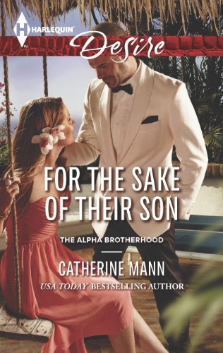 For the Sake of Their Son (The Alpha Brotherhood) by Catherine Mann