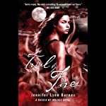 Trial by Fire: A Raised by Wolves Novel, Book 2 (       UNABRIDGED) by Jennifer Lynn Barnes Narrated by Eileen Stevens