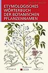 Etymologisches W�rterbuch der botanis...