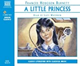 Frances Hodgson Burnett A Little Princess: The Story of Sara Crewe (Naxos Junior Classics)