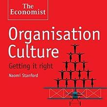 Organisation Culture: The Economist (       UNABRIDGED) by Naomi Stanford Narrated by Karen Cass