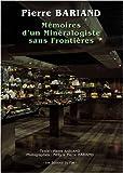 echange, troc Pierre Bariand - Mémoires d'un minéralogiste sans frontières