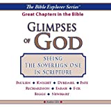 img - for Glimpses of God -- Seeing The Sovereign One in Scripture -- Great Chapters in the Bible -- Audio Series: 560 minutes (The Bible Explorer Series) book / textbook / text book