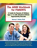 The ADHD Workbook for Parents: A Guide for Parents of Children Ages 2-12 with Attention-Deficit/Hyperactivity Disorder