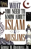 img - for What You Need to Know about Islam and Muslims book / textbook / text book