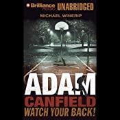 Adam Canfield Watch Your Back!: The Slash, Book 2 | [Michael Winerip]