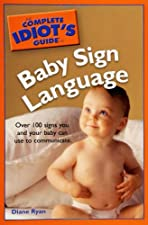 The Complete Idiot s Guide to Baby Sign Language by Diane Ryan