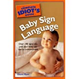 The Complete Idiot's Guide to Baby Sign Language (Complete Idiot's Guides (Lifestyle Paperback))by Diane Ryan