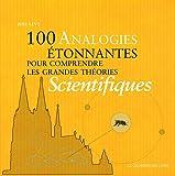 """Afficher """"100 analogies étonnantes pour comprendre les grandes théories scientifiques"""""""