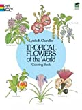 img - for Tropical Flowers of the World Coloring Book by Lynda E. Chandler (1981-12-01) book / textbook / text book