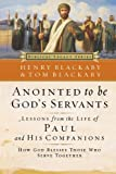 Anointed to Be God's Servants: How God Blesses Those Who Serve Together (Biblical Legacy Series) (0785297421) by Blackaby, Henry