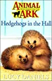 Hedgehogs in the Hall (Animal Ark, No. 5) (0340607742) by LUCY DANIELS