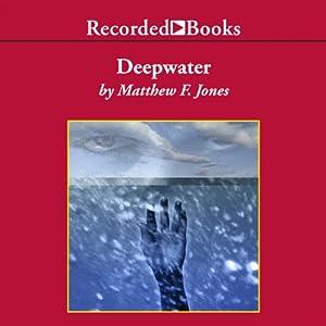 Deepwater: A Novel | [Matthew Jones]
