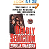 Deadly Seduction (St. Martin's True Crime Library) by Wensley Clarkson