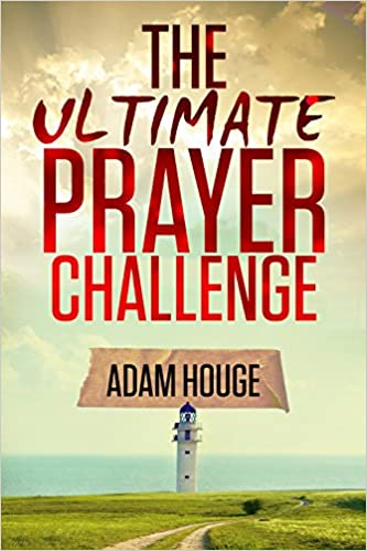 The Ultimate Prayer Challenge: A Devotional That Will Change Your Life