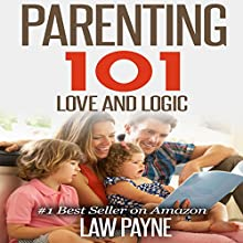 Parenting Help: Love and Logic (       UNABRIDGED) by Law Payne Narrated by Adam Hanin