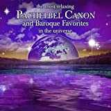 The Most Relaxing Pachelbel Canon And Other Baroque Favorites In The U [2 CD]