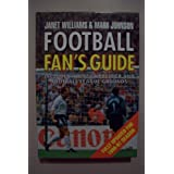 FOOTBALL FANS GUIDE INCLUDES ALL 92 FA PREMIER AND FOOTBALL LEAGUE GROUNDS, FULLY UPDATED FOR 1996-97 SEASON.