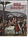 Bild und Botschaft: Cranach im Dienst...
