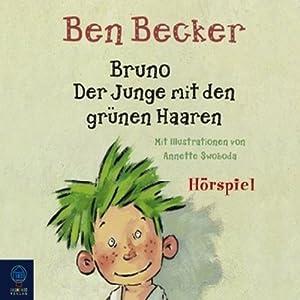 Bruno. Der Junge mit den grünen Haaren Hörbuch