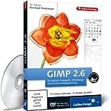 GIMP 2.6 für digitale Fotografie, Webdesign und kreative Bildbearbeitung